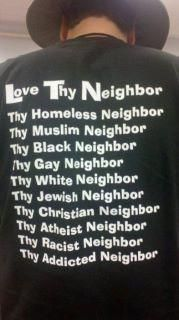 All thy neighbors...not just thy 'easy to love neighbors'! But ALL thy neighbors! Amen!