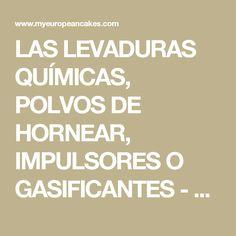 LAS LEVADURAS QUÍMICAS, POLVOS DE HORNEAR, IMPULSORES O GASIFICANTES - MY EUROPEAN CAKES
