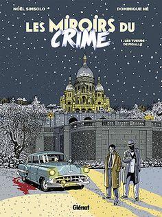 BD de Noël Simsolo, Dominique Hé. Pigalle, la Rouge Pigalle, novembre 1954. Le quartier entier est un repère de malfrats et maquereaux de la pire espèce. Guy, patron...