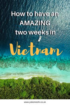 A complete Two week Vietnam Travel guide and itinerary. Featuring Tips and tricks, where to stay, how to travel in Vietnam and the best places to eat in Vietnam. Find out more: www.yokomeshi.co.uk #vietnam #traveltips #southeastasia