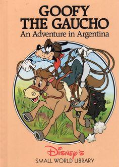 El Gaucho Goofy, Una Aventura en Argentina. Goofy The Gaucho, An Adventure in Argentina.   ~lbk~