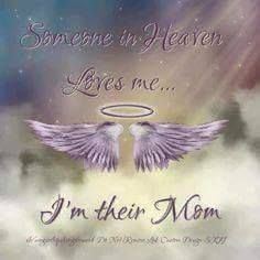 For each little one born to heaven a mother's heart has been broken.