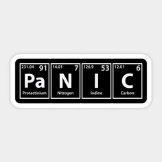 Shop Panic Elements Spelling panic stickers designed by cerebrands as well as other panic merchandise at TeePublic. Tumblr Stickers, Cool Stickers, Printable Stickers, Laptop Stickers, Band Stickers, Panic! At The Disco, Panic At The Disco Lyrics, Panic Lyrics, Chemistry Class