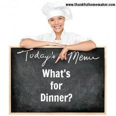 Thankful Homemaker: What's for Dinner???