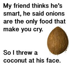 Daily Funny Pictures-I threw a coconut