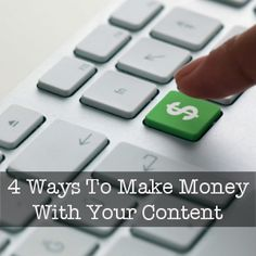 4 Ways To Make Money With Your Content. | http://marcguberti.com