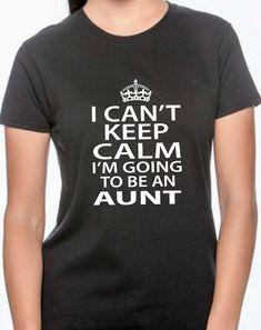 I can't keep calm I'm going to be an aunt new by BRDtshirtzone