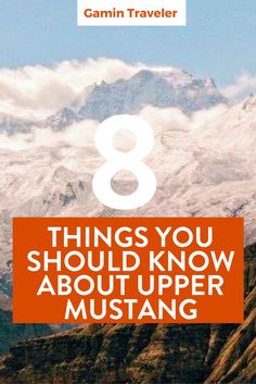 8 things you should know about Upper Mustang