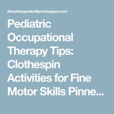 Clothespin Activities for Fine Motor Skills Pediatric Occupational Therapy, Fine Motor Skills, Pediatrics, Stepping Stones, Activities, Group, Tips, Stair Risers, Motor Skills