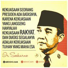 """Kekuasaan seorang #Presiden sekalipun ada batasnya. Karena kekuasaan yang langgeng hanya kekuasaan rakyat. Dan diatas segalanya adalah Kekuasaan Tuhan Yang Maha Esa."" ( #Soekarno)"