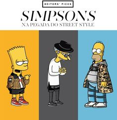 Que tal os personagens de Os Simpsons com looks urbanos, apostando em marcas de street wear como Supreme, BAPE, the Yeezy Boost e Adidas Originals?