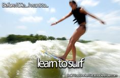 Before I die, I want to...Learn to Surf