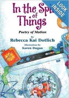 In the Spin of Things: Poetry of Motion: Rebecca Kai Dotlich, Karen Dugan: 9781590788288: Amazon.com: Books