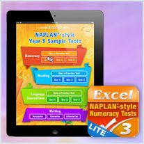 Excel NAPLAN*-style Test Apps for Numeracy, Language Conventions (Spelling; Grammar and Punctuation), Reading and Writing.  Developed by Australia's leading NAPLAN*-style Test book publisher, each App within this range provides students in Years 3 and 5 with three levels of tests – easy, medium and hard. Once completed, students are able to 'Take a Test' which is timed & structured according to the actual NAPLAN Tests- iPad only.   Sample FREE Lite Apps.