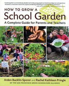 """How to Grow a School Garden: A Complete Guide for Parents and Teachers"" offers everything you need to know to build school gardens and to develop the programs that support them, from planning and fundraising to preparing the site and teaching in the garden. Read an excerpt from ""How to Grow a School Garden"" to learn about the many benefits of school gardens."
