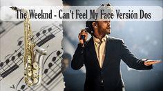 Partitura The Weeknd - Can't Feel My Face Versión Dos Saxofón alto