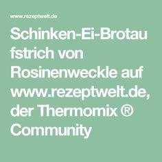Schinken-Ei-Brotaufstrich von Rosinenweckle auf www.rezeptwelt.de, der Thermomix ® Community