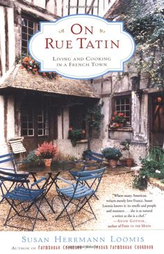 living & cooking in a French town. with recipes. I read this as we were moving into our new Farnhouse! What a fabulous book! I love Susan's style.