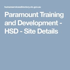 Paramount Training and Development - HSD - Site Details