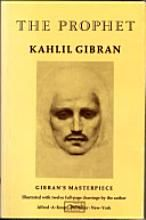 The Prophet: Kahill Gibran's an essential book for this life we all live!