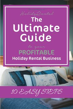 The Ultimate Guide To Your Profitable Holiday Rental Business Fast track your…