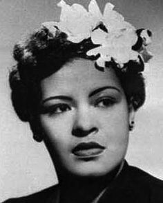 """""""If you copy, it means you're working without any real feeling. No two people on earth are alike, and it's got to be that way in music or it isn't music."""" -Billie Holiday"""