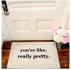 I want this as my front door!! Love this Mean Girls doormat