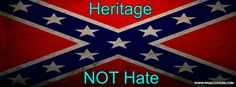 confederate flag heritage not hate | Heritage Not Hate Flag Cover Comments