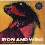 Iron & Wine - The Sheperd's Dog
