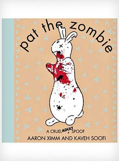 Pat the Zombie Book (adult version of a kids classic but my kids love horror movies so they'd still get a kick out of this)