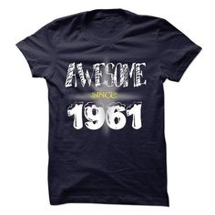 Awesome since 1961 #1961 #tshirts #birthday #gift #ideas #Popular #Everything #Videos #Shop #Animals #pets #Architecture #Art #Cars #motorcycles #Celebrities #DIY #crafts #Design #Education #Entertainment #Food #drink #Gardening #Geek #Hair #beauty #Health #fitness #History #Holidays #events #Home decor #Humor #Illustrations #posters #Kids #parenting #Men #Outdoors #Photography #Products #Quotes #Science #nature #Sports #Tattoos #Technology #Travel #Weddings #Women