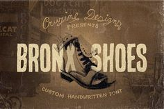 Bronx Shoes Custom Font by Cruzine on @creativemarket