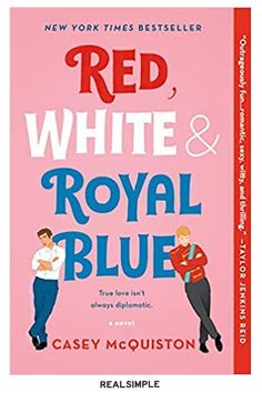 "15 Fast Reads That Will Convince You to Put Down Your Phone | Red, White and Royal Blue is so charming, so romantic, so steamy, that you may have a hard time putting it down. If you love the ""enemies to lovers"" trope, this book is for you. Reading about Alex—the son of the first female president of the US—fighting, and later, falling in love with Prince Henry of Wales will make your heart swoon. #realsimple #bookrecomendations #thingstodo #bookstoread"