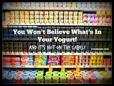 You Won't Believe What's In Your Yogurt (It's Not On The Label) & How to Make Homemade Yogurt