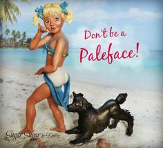 Don't be a Paleface!  Sweet Summer Collaboration