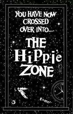 """☮ American Hippie Psychedelic Groovy Art Quotes ~ """"The Zone"""""""