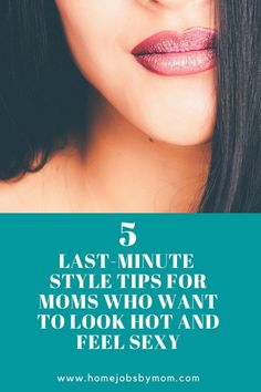 Last-Minute #Style Tips for Moms Who Want to Look Hot and Feel Sexy