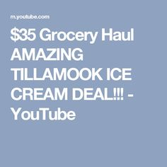$35 Grocery Haul AMAZING TILLAMOOK ICE CREAM DEAL!!! - YouTube