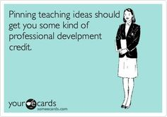 "They should award me a doctorate based on my hours of ""professional development"" via Pinterest!"