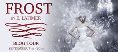 DanaSquare: Blog Tour: Frost by E. Latimer {Promo + Giveaway}