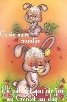Goeie more Maatjie! Good Morning Wishes, Good Morning Quotes, Lekker Dag, Afrikaanse Quotes, Goeie More, Morning Greetings Quotes, Deep Thoughts, Good Night, Words