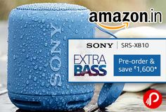 Amazon Pre Order is offering 32% off on Sony SRS-XB10 Extra Bass Wireless Bluetooth Speaker at Rs.3390 Only. with Bluetooth and NFC, 16 hours of 1400mAh battery life, Built-in mic for hands free calling.  http://www.paisebachaoindia.com/sony-srs-xb10-extra-bass-at-rs-3390-only-amazon/