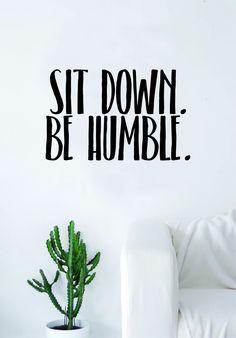 Sit Down Be Humble Quote Wall Decal Sticker Room Art Vinyl Rap Hip Hop Lyrics Music Inspirational Kendrick Lamar K Dot Underground