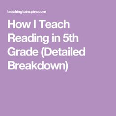 Teach Your Child to Read - How I Teach Reading in Grade (Detailed Breakdown) - Give Your Child a Head Start, and.Pave the Way for a Bright, Successful Future. 5th Grade Ela, 6th Grade Reading, 5th Grade Teachers, 5th Grade Classroom, Middle School Reading, Classroom Ideas, Classroom Activities, Fourth Grade, Classroom Organization