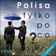 http://www.blog.causakancelariaprawna.eu/2013/06/polisa-tylko-po-co.html  Temat: Polisa, tylko po co?   Rozwinięcie tematu na blogu Kancelarii, zapraszamy.