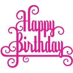 Welcome to the Silhouette Design Store, your source for craft machine cut files, fonts, SVGs, and other digital content for use with the Silhouette CAMEO® and other electronic cutting machines. Happy Birthday Font, Happy Birthday Calligraphy, Birthday Text, Birthday Clipart, Birthday Sentiments, Birthday Images, Birthday Greetings, Birthday Cards, 21st Birthday
