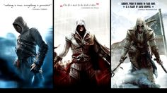 Altair, Ezio, and Connor from Assassin's Creed. (the quote on the left)