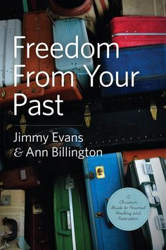 Freedom From Your Past ~ Jimmy Evans & Ann Billington