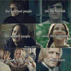 Hunger games As pessoas mais solitárias são o mais gentil das pessoas mais tristes sorrir mais brilhantes as pessoas mais danificadas são os mais sábios.
