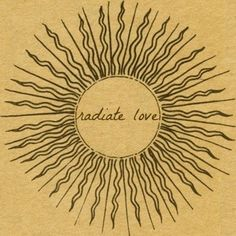 Radiate God's love. It is patient. It is kind. It is not self-seeking and does not puff itself up. God's love proves it is more blessed to give than receive.